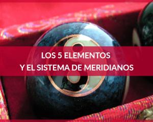 Los cinco elementos y el sistema de meridianos