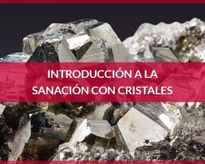 Introducción sanación con cristales